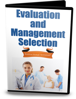 Evaluation and Management Selection Instructional Seminar